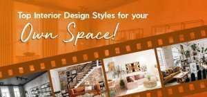 Top Interior Design Styles for your Own Space by Lessandra